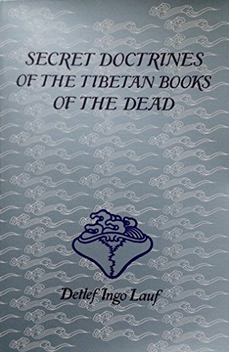Secret Doctrines of the Tibetan Books of the Dead