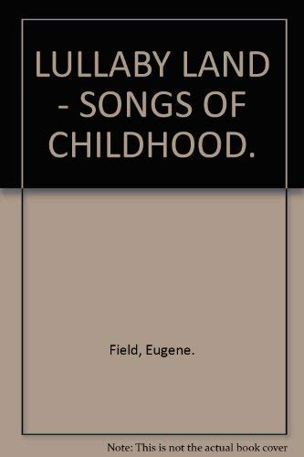 Lullabyland: Songs of childhood (0877731586) by Eugene Field