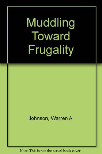 9780877731696: Muddling Toward Frugality