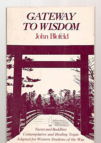 9780877731771: Gateway to wisdom: Taoist and Buddhist contemplative and healing yogas adapted for Western students of the way