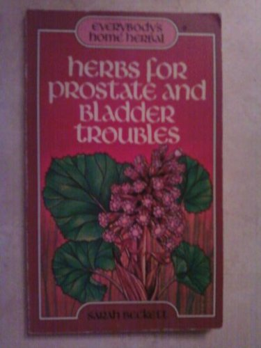 9780877731900: Herbs for prostate and bladder troubles (Everybody's home herbal)