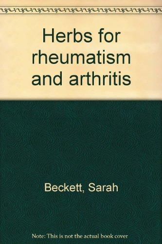 Herbs for rheumatism and arthritis: Beckett, Sarah