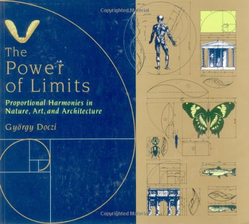 Power of Limits: Proportional Harmonies in Nature,: Doczi, Gyorgy