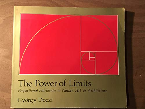 9780877731948: The power of limits: Proportional harmonies in nature, art and architecture