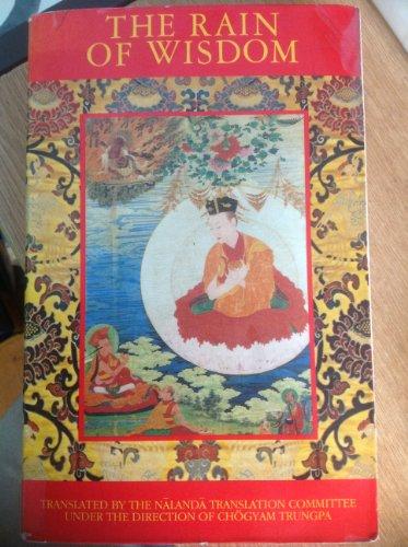 Rain of Wisdom: The Essence of the Ocean of True Meaning: Trungpa Tulku Chogyam Trungpa