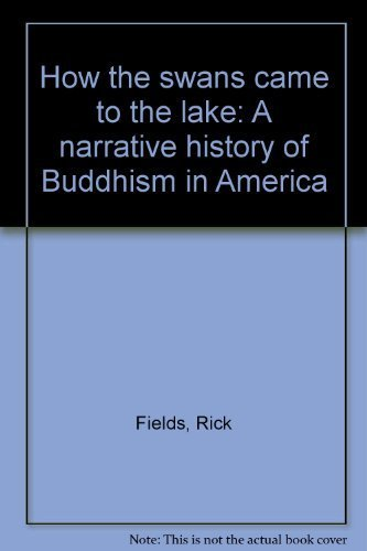 9780877732075: How the swans came to the lake: A narrative history of Buddhism in America