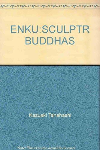 9780877732129: Enku: Sculptr Buddhas