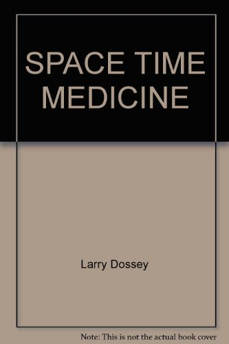 9780877732228: SPACE TIME MEDICINE by Larry Dossey