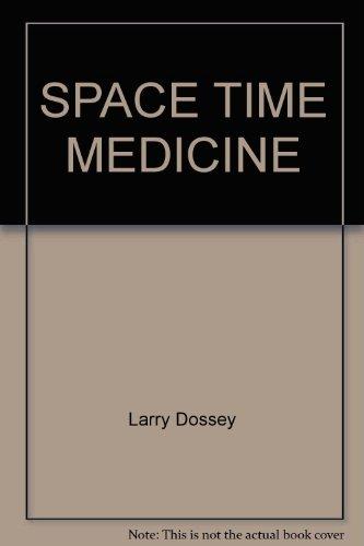 9780877732228: Space Time Medicine
