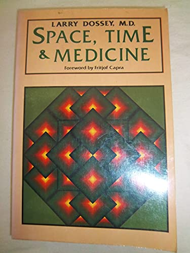 Space Time Medicine (9780877732242) by Larry Dossey