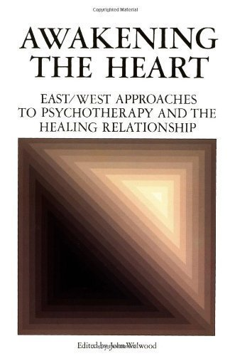9780877732372: Awakening the Heart: East/West Approaches to Psychotherapy and the Healing Relationship