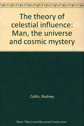 9780877732679: The Theory of Celestial Influence: Man, the Universe, & Cosmic Mystery