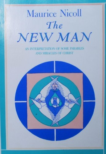 9780877732686: The New Man: An Interpretation of Some Parables and Miracles of Christ
