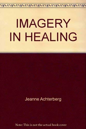 9780877733072: Imagery in Healing