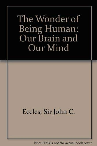 9780877733126: The Wonder of Being Human: Our Brain and Our Mind