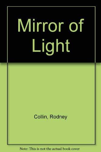 9780877733140: MIRROR OF LIGHT by Collin, Rodney