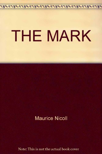 9780877733157: THE MARK by Maurice Nicoll