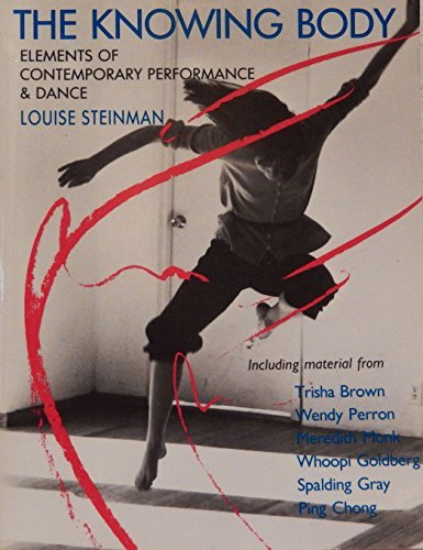 9780877733225: The Knowing Body: Elements of Contemporary Performance and Dance