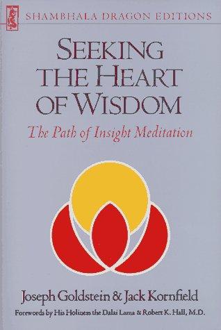 9780877733270: Seeking the Heart of Wisdom: The Path of Insight Meditation (Shambhala dragon editions)