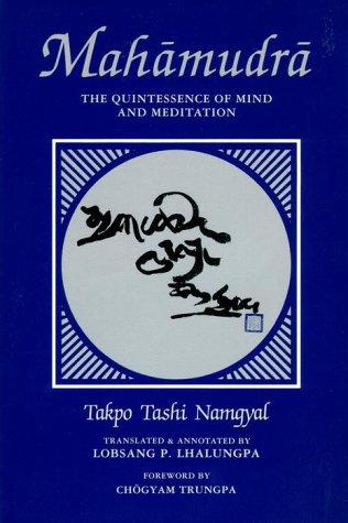 Mahamudra: The Quintessence of Mind and Meditation: Takpo Tashi Namgyal