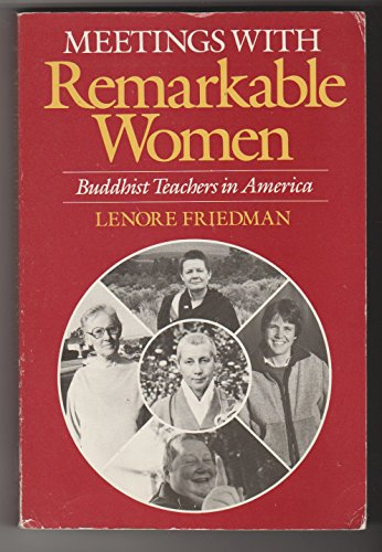 Meetings With Remarkable Women: Buddhist Teachers in America: Friedman, Lenore