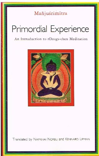 9780877733720: Primordial Experience: An Introduction to Rdzogs-Chen Meditation