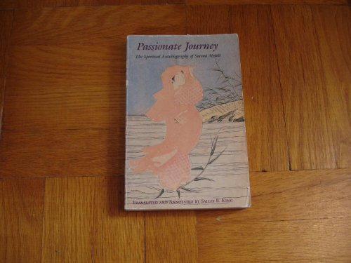 Passionate Journey The Spiritual Autobiography of Satomi: Satomi Myodo /
