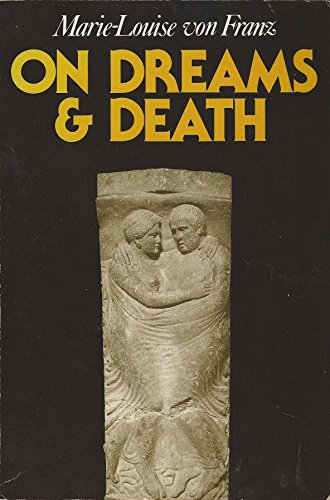 On Dreams & Death (0877734054) by Von Franz, Marie-Louise