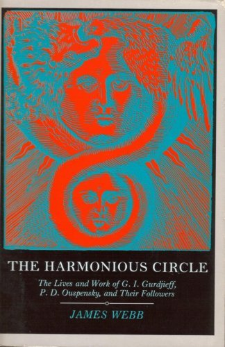 9780877734277: The Harmonious Circle: The Lives and Work of G.I. Gurdjieff, P.D. Ouspensky, and Their Followers