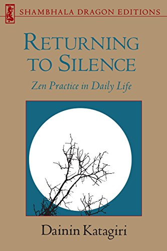 9780877734314: Returning to Silence: Zen Practice in Everyday Life (Shambhala Dragon Editions)