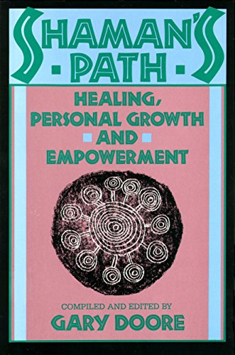 Shaman's Path: Healing, Personal Growth and Empowerment