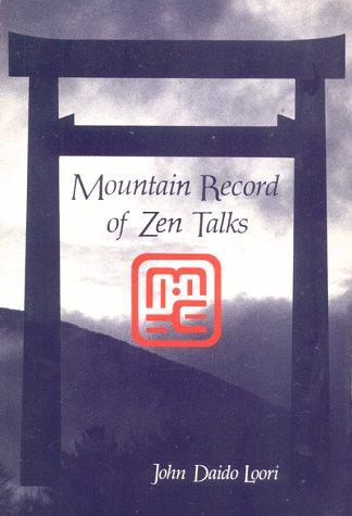 Mountain Record of Zen Talks: John Daido Loori