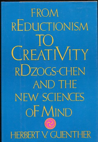 9780877734505: From Reductionism to Creativity: Rdzogs-Chen and the New Science of Mind