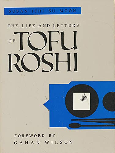 9780877734611: The Life and Letters of Tofu Roshi