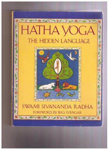 Hatha Yoga The Hidden Language Symbols Secrets Sivananda Swami Radha