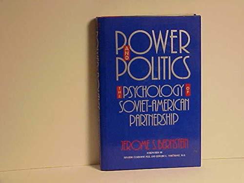 Power and Politics: The Psychology of Soviet-American: Bernstein, Jerome S.