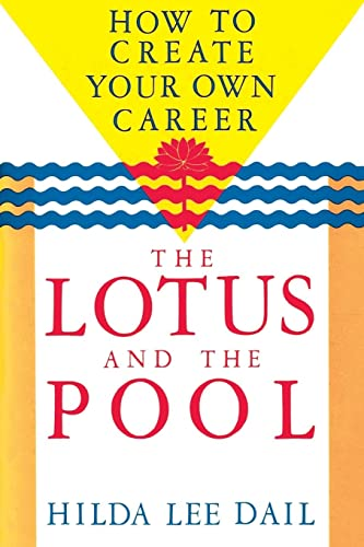 The Lotus and the Pool: How to Create Your Own Career