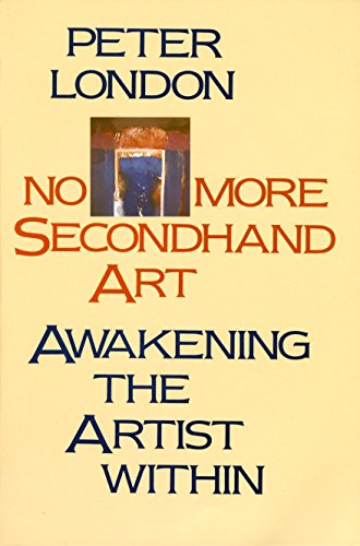9780877734826: No More Secondhand Art: Awakening the Artist Within