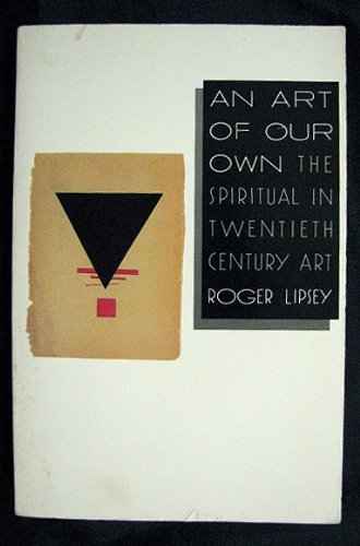 9780877734963: An Art of Our Own: The Spiritual in Twentieth Century Art.