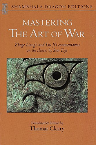 9780877735137: Mastering the Art of War: Zhuge Liang's and Liu Ji's Commentaries on the Classic by Sun Tzu (Shambhala Dragon Editions)