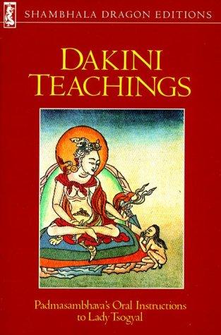 9780877735465: Dakini Teachings: Padmasambhava's Oral Instructions to Lady Tsogyal (Shambhala Dragon Editions)