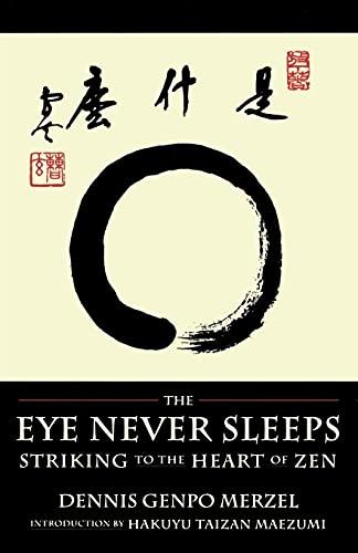 9780877735694: The Eye Never Sleeps: Striking to the Heart of Zen