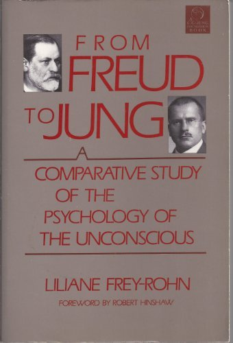 9780877735724: From Freud to Jung: A Comparative Study of the Psychology of the Unconscious