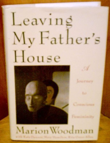 9780877735786: Leaving My Father's House: A Journey to Conscious Femininity