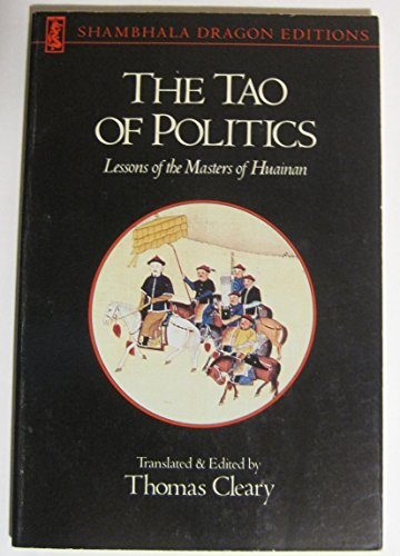 9780877735861: Tao of Politics: Lessons of the Masters of Huainan (Shambhala Dragon Editions)