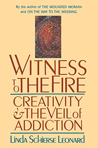 9780877735885: Witness to the Fire: Creativity and the Veil of Addiction