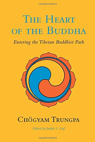 The Heart of the Buddha: Chogyam Trungpa; Edited By Judith L. Lief