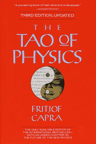 THE TAO OF PHYSICS an Exploration of the Parallels Between Modern Physics and Eastern Mysticism
