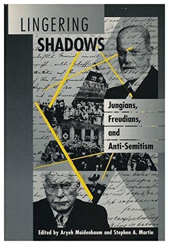 Lingering Shadows : Jungians, Freudians, and anti-Semitism: Maidenbaum, Aryeh and
