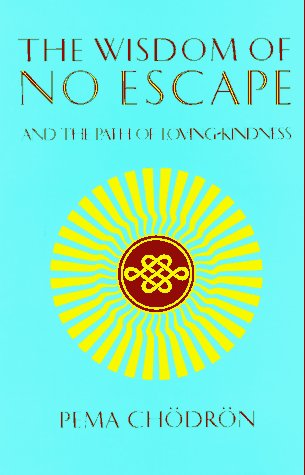 9780877736325: The Wisdom of No Escape and the Path of Loving Kindness